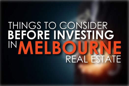 Things to Consider Before Investing in Melbourne Real Estate [Infographic]
