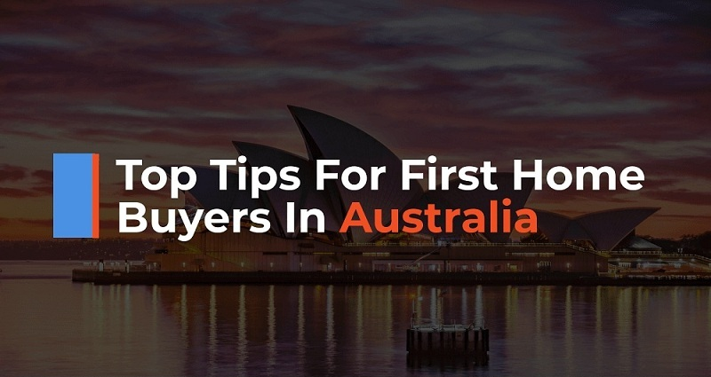 Top Tips for First Home Buyers in Australia